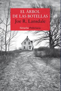 El arbol de las botellas - Joe R. Lansdale