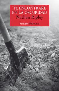 Te Encontrare En La Oscuridad - Nathan Ripley