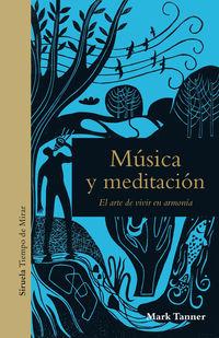 Musica Y Meditacion - El Arte De Vivir En Armonia - Mark Tanner