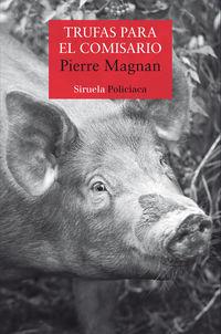 Trufas Para El Comisario - Pierre Magnan