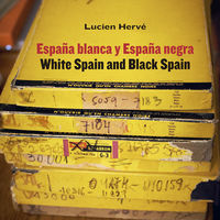 LUCIEN HERVE - ESPAÑA BLANCA Y ESPAÑA NEGRA = WHITE SPAIN AND BLACK SPAIN