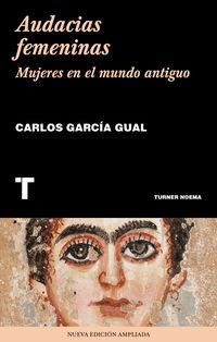 Audacias Femeninas - Mujeres En El Mundo Antiguo - Carlos Garcia Gual