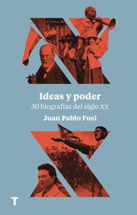 IDEAS Y PODER - 30 BIOGRAFIAS DEL SIGLO XX