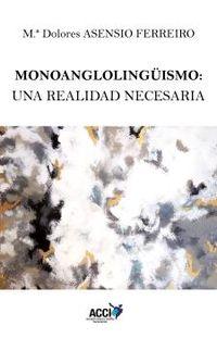 MONOANGLOLINGUISMO - UNA REALIDAD NECESARIA