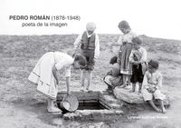 PEDRO ROMAN (1878-1948) - POETA DE LA IMAGEN