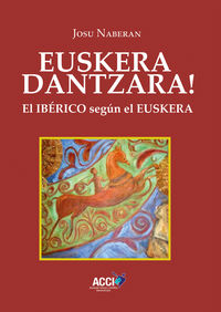 EUSKERA DANTZARA! - EL IBERICO SEGUN EL EUSKERA