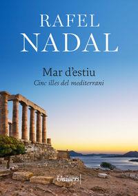 Mar D'estiu - Cinc Illes Del Mediterrani - Rafel Nadal