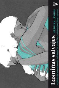 Las niñas salvajes - Ursula K. Le Guin / Adara Sanchez (il. )