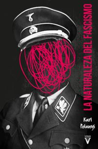La naturaleza del fascismo - Karl Pokanyi