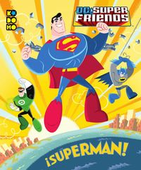 DC SUPER FRIENDS - ¡SUPERMAN!