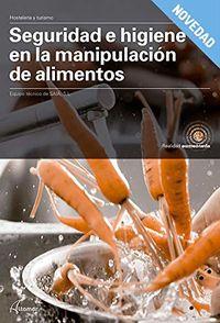 GM - SEGURIDAD E HIGIENE EN LA MANIPULACION DE ALIMENTOS