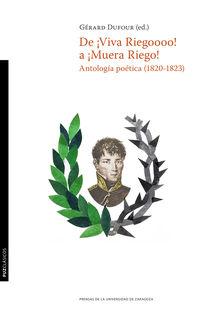 De ¡viva Riegooooooo! A ¡muera Riego! - Antologia Poetica (1820-1823) - Gerard Dufour (ed. )