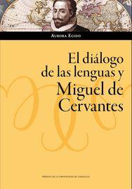 Dialogo De Las Lenguas Y Miguel De Cervantes - Aurora Egido