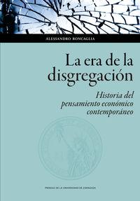 Era De La Disgregacion, La - Historia Del Pensamiento Economico Contemporaneo - Alessandro Roncaglia