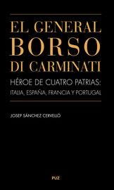 GENERAL BORSO DI CARMINATI, EL - HEROE DE CUATRO PATRIAS: ITALIA, ESPAÑA, FRANCIA Y PORTUGAL