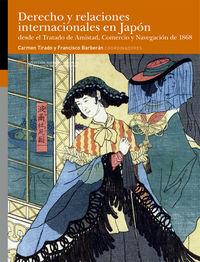 Derecho Y Relaciones Internacionales En Japon - Desde El Tratado De Amistad, Comercio Y Navegacion De 1868 - Carmen Tirado (coord. ) / Francisco Barberan (coord. )