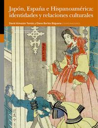 Japon, España E Hispanoamerica - Identidades Y Relaciones Culturales - David Almazan Tomas (coord. ) / Elena Barles Baguena (coord. )