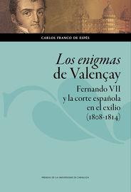 Enigmas De Valençay, Los - Fernando Vii Y La Corte Española En El Exilio (1808-1814) - Carlos Franco De Espes