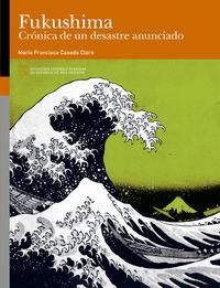 FUKUSHIMA - CRONICA DE UN DESASTRE ANUNCIADO
