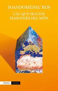 CAL QUE SIGUEM MASOVERS DEL MON