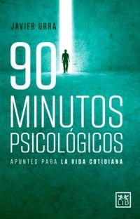 90 Minutos Psicologicos - Javier Urra Portillo