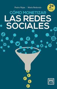Como Monetizar Las Redes Sociales - Pedro Rojas Aguado / Maria Redondo Rodriguez
