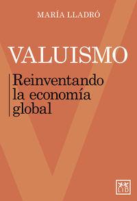 Valuismo - Reinventando La Economia Global - Maria Lladro