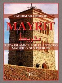 MAYRIT - RUTA ISLAMICA POR EL ANTIGUO MADRID Y SUS PUEBLOS