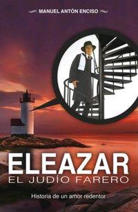 ELEAZAR, EL JUDIO FARERO - HISTORIA DE UN AMOR REDENTOR