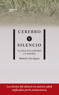 CEREBRO Y SILENCIO - LAS CLAVES DE LA CREATIVIDAD Y LA SERENIDAD