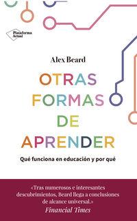 OTRAS FORMAS DE APRENDER - QUE FUNCIONA EN EDUCACION Y POR QUE