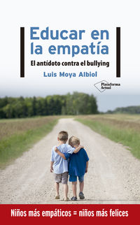 EDUCAR EN LA EMPATIA - EL ANTIDOTO CONTRA EL BULLYING