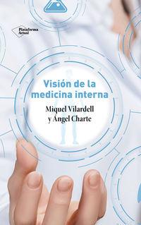 Vision De La Medicina Interna - Miquel Vilardell / Angel Charte
