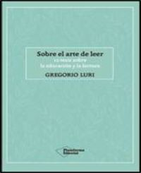 SOBRE EL ARTE DE LEER - 10 TESIS SOBRE LA EDUCACION Y LA LECTURA