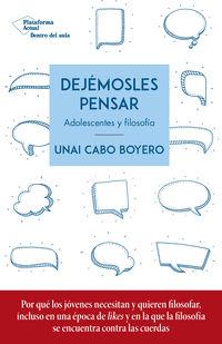 DEJEMOSLES PENSAR - ADOLESCENTES Y FILOSOFIA