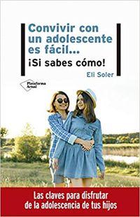CONVIVIR CON UN ADOLESCENTE ES FACIL - SI SABES COMO