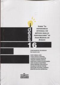 """SOBRE """"LA EXPERIENCIA INTEGRAL: UN METODO PASRA EL PERSONALISMO"""" DE JUAN MANUEL BURGOS"""