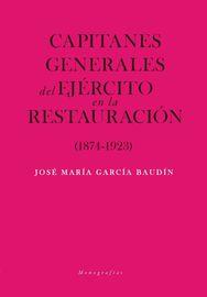 CAPITANES GENERALES DEL EJERCITO EN LA RESTAURACION (1874-1923)
