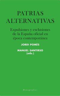 PATRIAS ALTERNATIVAS - EXPULSIONES Y EXCLUSIONES DE LA ESPAÑA OFICIAL EN EPOCA CONTEMPORANEA