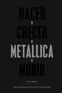 (2 Ed) Nacer - Crecer - Metallica - Morir I - Paul Brannigan / Ian Winwood