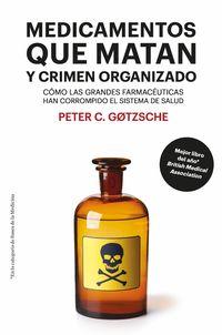 (8 ED) MEDICAMENTOS QUE MATAN Y CRIMEN ORGANIZADO - COMO LAS GRANDES FARMACEUTICAS HAN CORROMPIDO EL SISTEMA DE SALUD