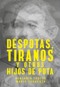 DESPOTAS, TIRANOS Y OTROS HIJOS DE PUTA
