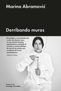 Derribando Muros - Marina Abramovic