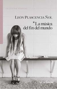 La musica del fin del mundo - Leon Plascencia ñol