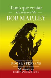 Tanto Que Contar - Historia Oral De Bob Marley - Roger Steffens