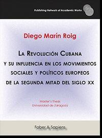 REVOLUCION CUBANA Y SU INFLUENCIA EN LOS MOVIMIENTOS SOCIALES Y POLITICOS EUROPEOS DE LA SEGUNDA MITAD DEL SIGLO XX, LA