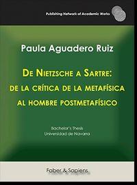 DE NIETZSCHE A SARTRE: DE LA CRITICA DE LA METAFISICA AL HOMBRE POSTMETAFISICO