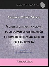 PROPUESTA DE ESPECIFICACIONES DE UN EXAMEN DE CERTIFICACION DE DOMINIO DEL ESPAÑOL JURIDICO PARA UN NIVEL B2