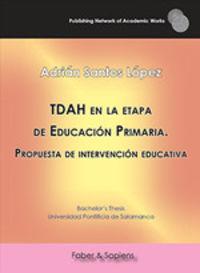 TDAH EN LA ETAPA DE EDUCACION PRIMARIA - PROPUESTA DE INTERVENCION EDUCATIVA