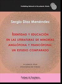 IDENTIDAD Y EDUCACION EN LAS LITERATURAS DE MINORIAS ANGLOFONA Y FRANCOFONA - UN ESTUDIO COMPARADO
